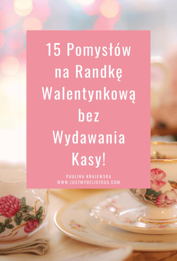 15 Pomysłów na Randkę Walentynkową bez Wydawania Kasy!